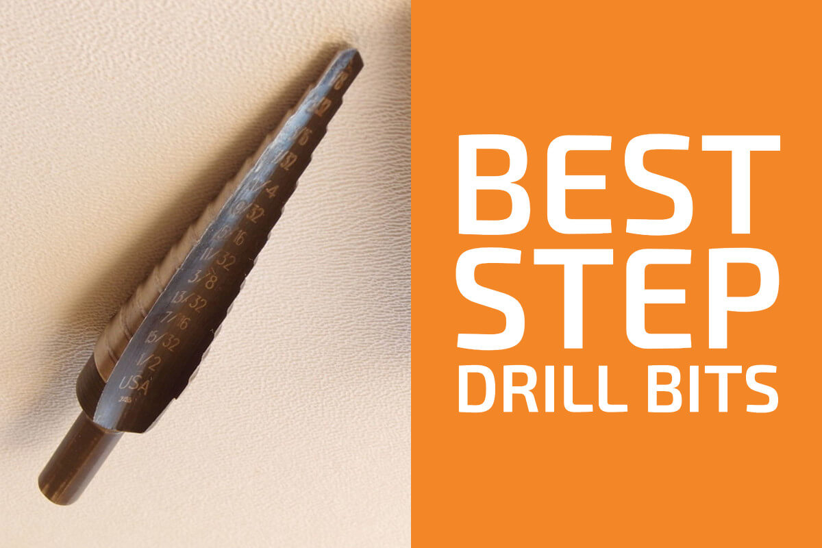 Best Step Drill Bits and Unibits (Reviews & Buyer's Guide)